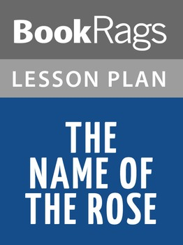The Name of the Rose Lesson Plans