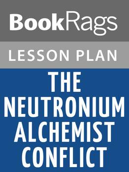The Neutronium Alchemist Conflict Lesson Plans