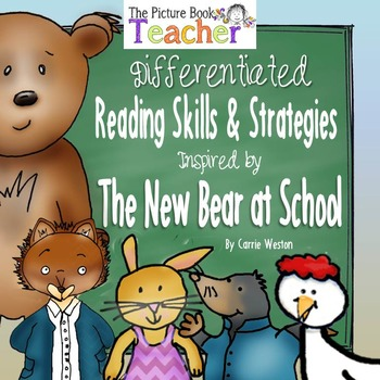 Reading Skills and Strategies inspired by The New Bear at School