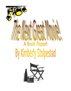 The Next Great Movie:  A Book Report