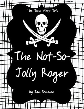 The Not-So-Jolly Roger (Time Warp Trio) Literature Study: