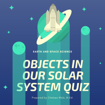 The Objects in Our Solar System Quiz