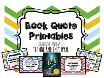 The One and Only Ivan Book Quote Printables
