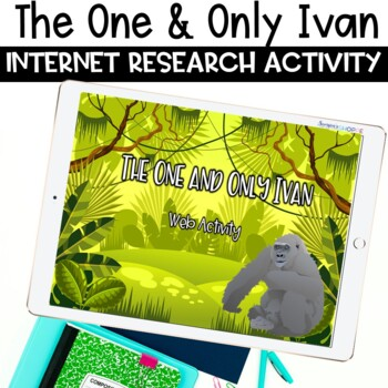 The One and Only Ivan Webquest Activity
