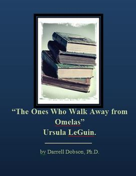 The Ones Who Walk Away From Omelas -- Ursula LeGuin -- Sho