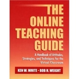 """The Online Teaching Guide"" by Ken White and Bob Weight"