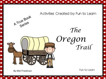 The Oregon Trail  - A True Book Series