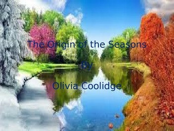Origin of the Seasons Olivia Coolidge Short Story Power Point