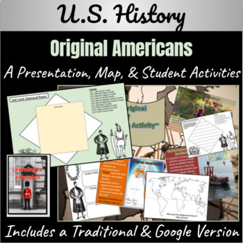 U.S. History: The Original Americans ~ A Power-point & Map
