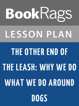 The Other End of the Leash: Why We Do What We Do Around Do