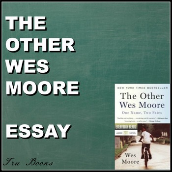 The Other Wes Moore Essay, Rubrics, and Multiple Prompts!