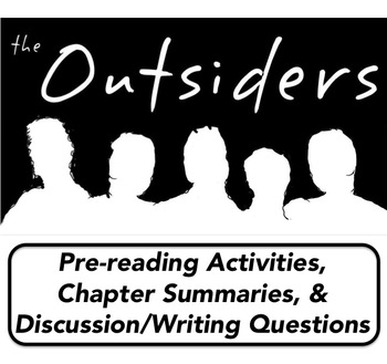 OUTSIDERS - Chapter Summaries, Pre-Reading Activities, & W