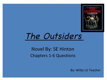 The Outsiders Novel by SE Hinton Chapters 1-6 Questions
