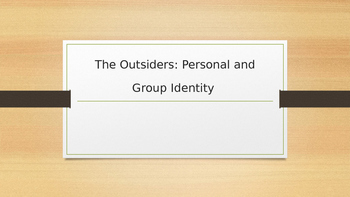 The Outsiders Personal Identity and Group Identity PPT and
