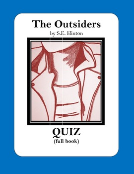 The Outsiders by S.E. Hinton Quiz for whole book