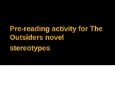 The Outsiders pre-reading Stereotypes power point
