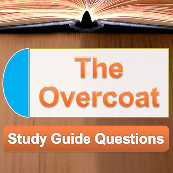 The Overcoat by Nikolai Gogol Study Guide Questions and key