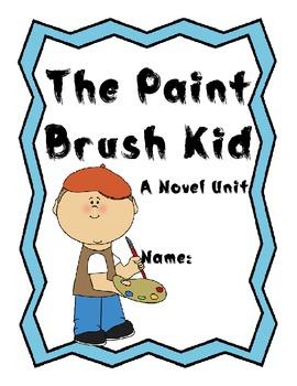 The Paint Brush Kid Novel Unit