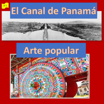 The Panama Canal; popular art in CR and Panama; 2 units -