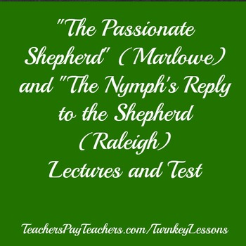 """The Passionate Shepherd to His Love"" and ""The Nymph's Rep"