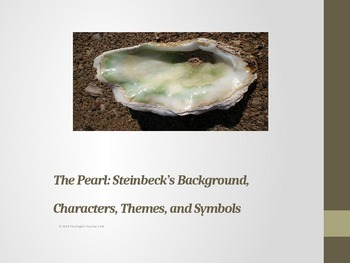 The Pearl PowerPoint: Steinbeck's Background, Characters,