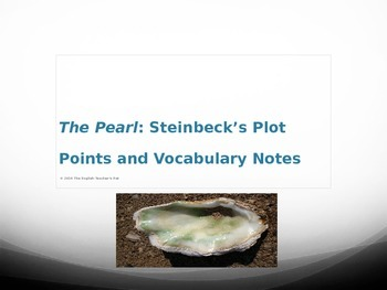 The Pearl PowerPoint: Steinbeck's Vocabulary and Chapter Notes