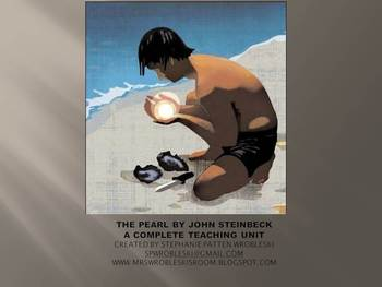 The Pearl by John Steinbeck - A Teaching Unit by Stephanie Patten Wrobleski