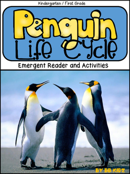 The Penguin Life Cycle for Kindergarten {Emergent Reader a