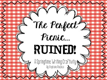 The Perfect Picnic...RUINED! A Spring or Summer Writing Cr
