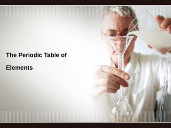 The Periodic Table of Elements PowerPoint