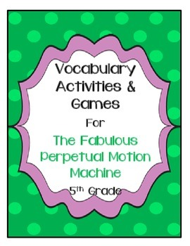 The Fabulous Perpetual Motion Machine Vocabulary Activitie