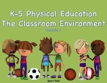The Physical Education Classroom Environment - (Domain 2)