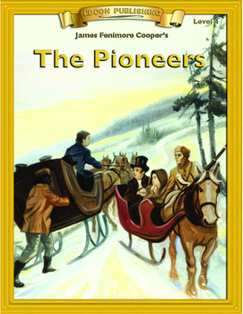The Pioneers 10 Chapter Novel with Student Activities and