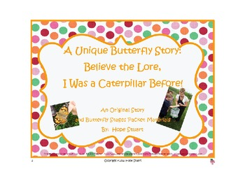 A Butterfly Story: Believe the Lore, I Was a Caterpillar B