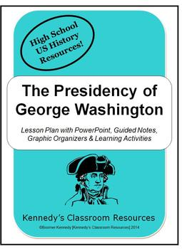 The Presidency of George Washington - Complete Unit!
