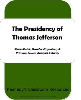 The Presidency of Thomas Jefferson - Complete Unit!