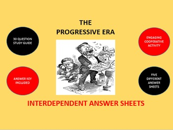 The Progressive Era: Interdependent Answer Sheets Activity