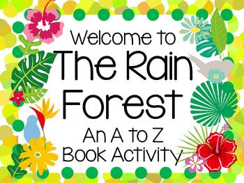The Rain Forest: An A to Z Book Activity