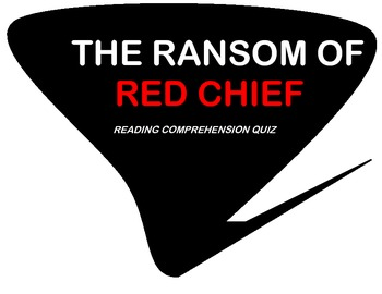 The Ransom of Red Chief by O' Henry - Reading Comprehensio