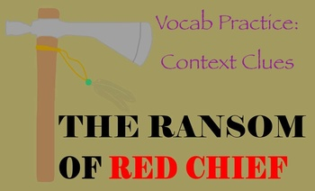 """""""The Ransom of Red Chief"""" by O. Henry - Vocabulary Practic"""