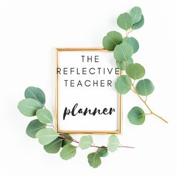 The Reflective Teacher Planner and Binder 40htw Friendly V