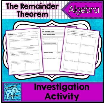 The Remainder Theorem Investigation Activity and Notes