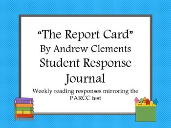 The Report Card By Andrew Clements Reading Response Journa