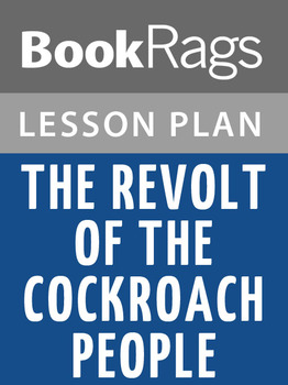 The Revolt of the Cockroach People Lesson Plans