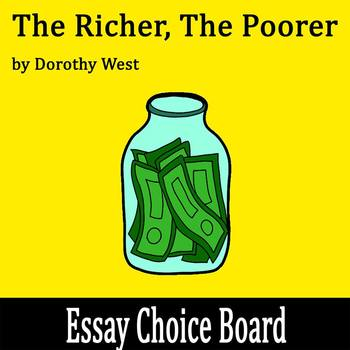 """The Richer, the Poorer"" by Dorothy West - Essay Choice Board"