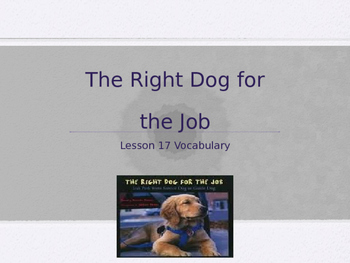 The Right Dog for the Job Journeys Lesson 17 Vocabulary Po
