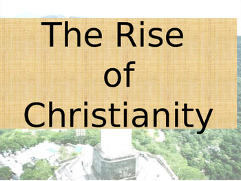 The Rise of Christianity: Origins, events, people, and more