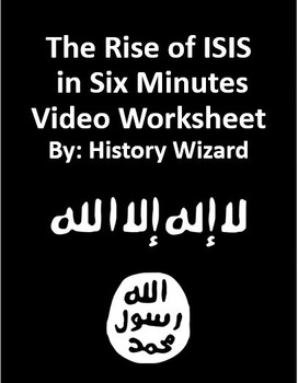 The Rise of ISIS in Six Minutes Video Worksheet