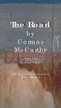 The Road by Cormac McCarthy Study Unit and Literature Circles