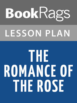 The Romance of the Rose Lesson Plans
